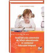 Reconstructia sistemului de relatii educationale in contextul educatiei timpurii