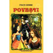 Fratii Grimm, Povesti (Traducere de Liana Ciuche)