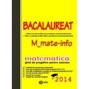 Bac 2014 matematica, M_matematica-informatica. Bacalaureat 2014 matematica- informatica (Ghid de pregatire)