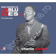 Charlie Parker - Mari cantareti de JAZZ si BLUES volumul 9