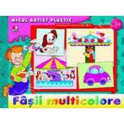 Fasii multicolore. Micul artist plastic, activitati 3-5 ani