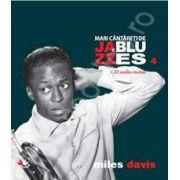 Miles Davis - Mari cantareti de JAZZ si BLUES volumul 4