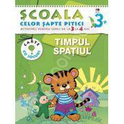 Timpul, spatiul. Activitati pentru copii de la 3 la 4 ani
