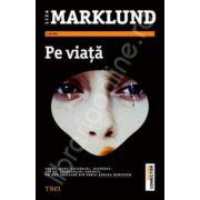 Pe viata (Liza Marklund)