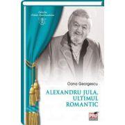 Alexandru Jula. Ultimul romantic