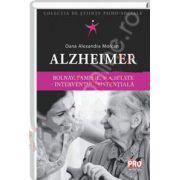 Alzheimer. Bolnav, familie, societate - interventie asistentiala