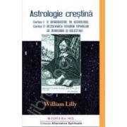 Astrologie Crestina, Volumul. 1 (Cartea 1: O introducere in astrologie si Cartea 2: Rezolvarea tuturor tipurilor de intrebari si solicitari)