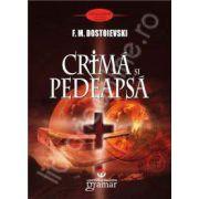 Crima si pedeapsa (Fiodor Mihailovici Dostoievski)