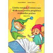 Limba romana. Comunicare 40 de teste pentru pregatirea evaluarii scolare, clasa a IV-a