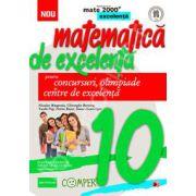 Matematica de excelenta (Mate 2000), pentru concursuri, olimpiade si centrele de excelenta. Clasa a X-a