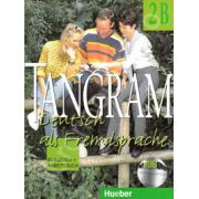 Tangram 2B. Kursbuch und Arbeitsbuch. Manual si caiet pentru limba germana clasa a XI-a (An de completare)