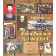 Victor Brauner si insotitorii