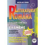 Literatura Romana pentru evaluare continua si examene.