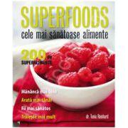 Superfoods. Cele mai sanatoase alimente