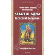 Sfantul Mina facatorul de minuni - Viata si acatistul