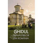 Ghidul manastirilor din Romania (editia a doua, contine harta)