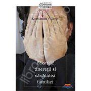 Pacatele tineretii si sanatatea familiei