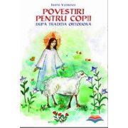 Povestiri pentru copii dupa traditia ortodoxa