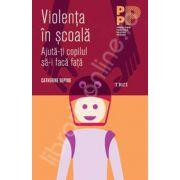 Violenta in scoala. Ajuta-ti copilul sa-i faca fata
