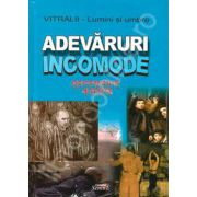 Adevaruri Incomode. Decembrie 1989 (Editor, Vitralii - Lumini si umbre)