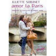 Amor la Paris. Dragoste si ciocolata in orasul iubirii
