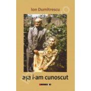 Ion Dumitrescu, asa i-am cunoscut