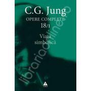 C. G. Jung. Opere Complete volumul 18/1. Viata simbolica