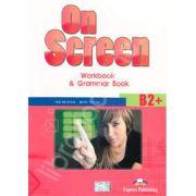 On Screen B2+, Workbook and Grammar Book, pentru clasa a X-a - Editie veche
