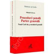 Procedura penala. Partea generala Noul Cod de procedura penala - Sinteze si grile
