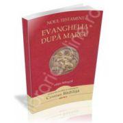 Evanghelia dupa Marcu - Noul Testament
