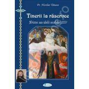 Tinerii la rascruce: Hristos sau idolii secolului XXI? (Nicolae Tanase)