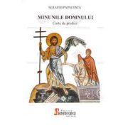 Minunile Domnului. Carte de predici (Serafim Papacosta)