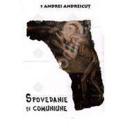 Spovedanie si comuniune (IPS Andrei Andreicut)