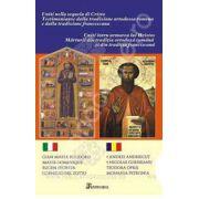 Uniti intru urmarea lui Hristos. Marturii din traditia ortodoxa romana si din traditia franciscana