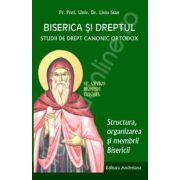 Biserica si dreptul. Studii de drept canonic ortodox. Structura, organizarea si membrii Bisericii. Volumul 4