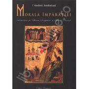 Morala imparatiei. Intemeiata pe Sfanta Scriptura si Sfintii Parinti (IPS Andrei Andreicut)