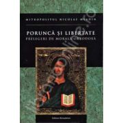 Porunca si libertate. Prelegeri de morala ortodoxa (Nicolae Mladin)
