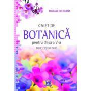 Caiet de botanica pentru clasa a V-a. Exercitii si culoare (Mariana Gherghina)