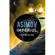 Isaac Asimov, Imperiul - Prima carte. Imperiul