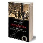 Inchizitia - O istorie a terorii in secolele al XV-lea