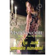 Mary Balogh, Nu sunt amanta nimanui