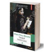 Tangoul Vechii Garzi - Traducere din limba spaniola de Dan Munteanu Colan