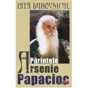 Iata duhovnicul: Parintele Arsenie Papacioc volumul 3