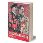 De la Sun tzu la KGB. Arta dezinformarii strategice. Volumul 1