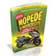 Mopede si Motociclete 2014. Teorie si Intrebari, explicate pentru categoriile A, A1, A2 si AM