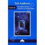 Ted Andrews, Cum sa iti descoperi vietile anterioare