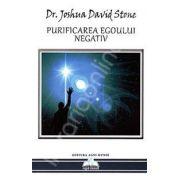 Purificarea egoului negativ (Joshua David Stone)