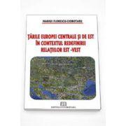 Tarile Europei Est-centrale si de Est in contextul redefinirii relatiilor est - vest