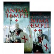 Anima Templi. Fratia templierilor (Cartea I) - 2 Volume