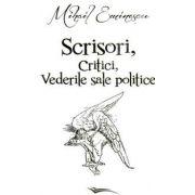 Mihai Eminescu, Scrisori, critici, vederile sale politice